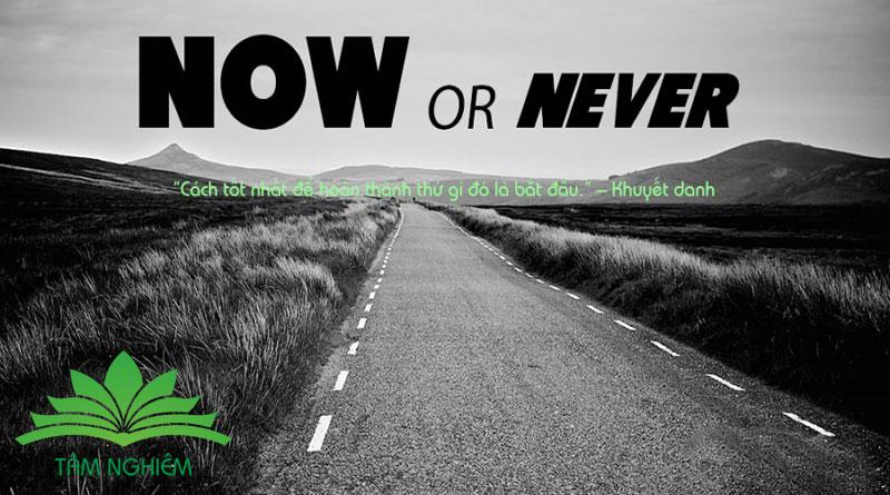 bây giờ hoặc không bao giờ